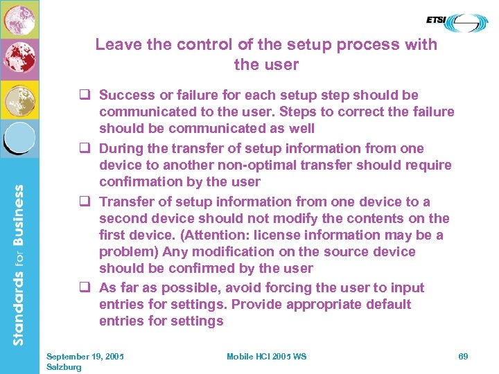 Leave the control of the setup process with the user q Success or failure