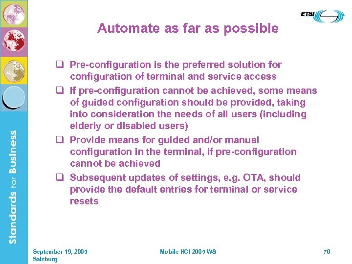Automate as far as possible q Pre-configuration is the preferred solution for configuration of