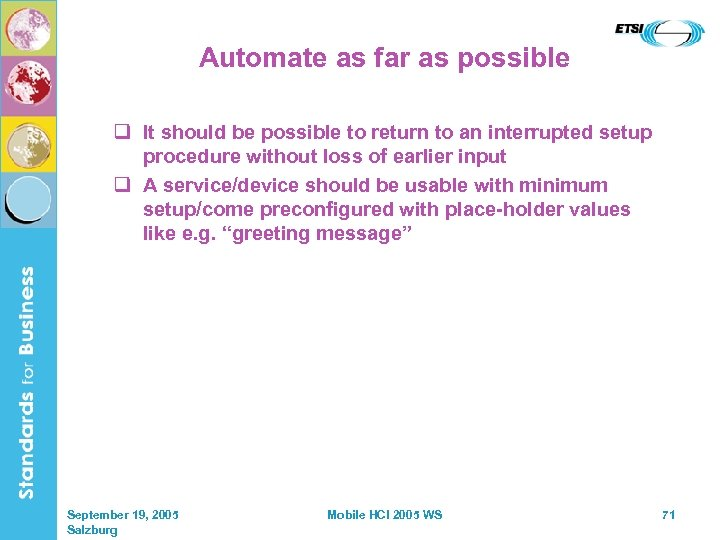 Automate as far as possible q It should be possible to return to an
