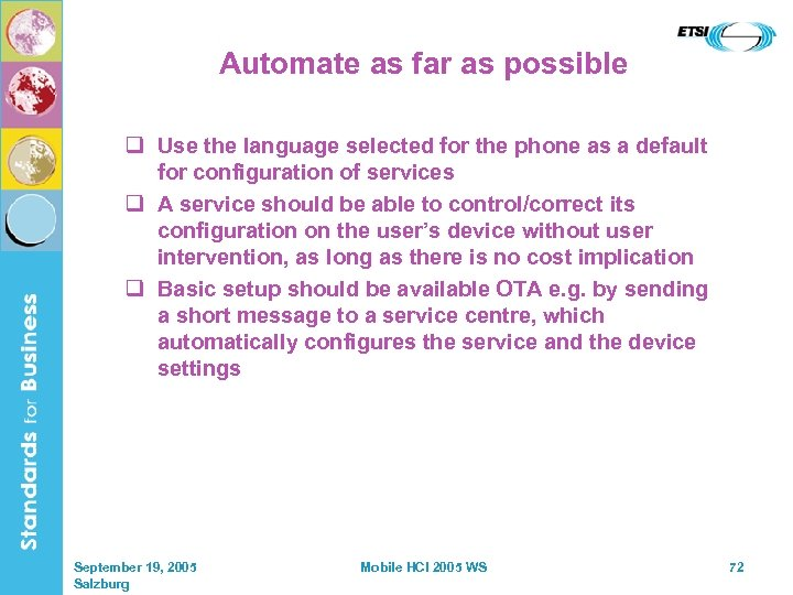 Automate as far as possible q Use the language selected for the phone as