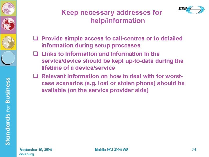 Keep necessary addresses for help/information q Provide simple access to call-centres or to detailed