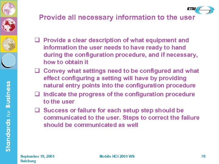 Provide all necessary information to the user q Provide a clear description of what