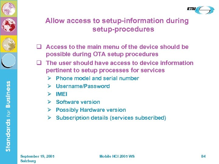 Allow access to setup-information during setup-procedures q Access to the main menu of the