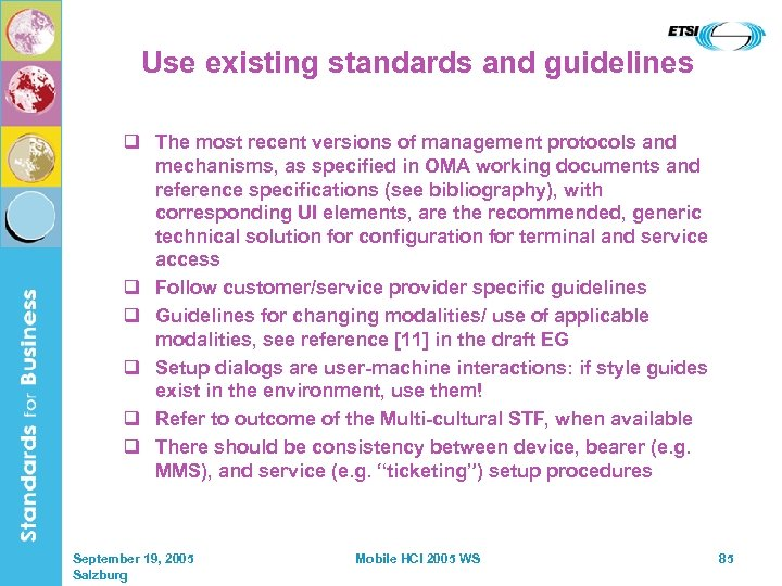 Use existing standards and guidelines q The most recent versions of management protocols and