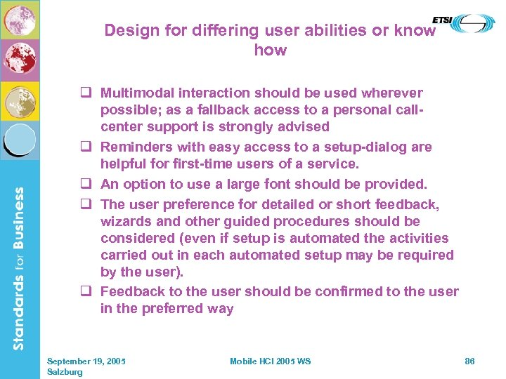 Design for differing user abilities or know how q Multimodal interaction should be used