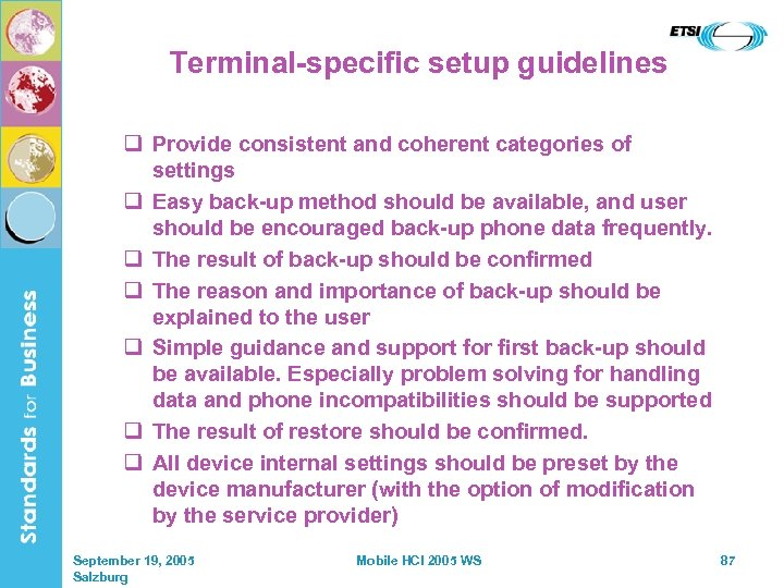 Terminal-specific setup guidelines q Provide consistent and coherent categories of settings q Easy back-up