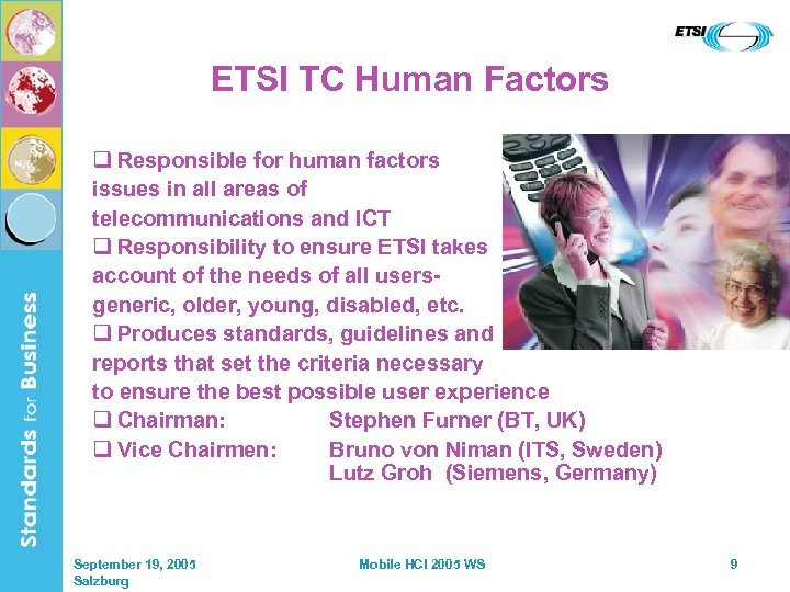 ETSI TC Human Factors q Responsible for human factors issues in all areas of
