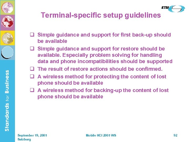 Terminal-specific setup guidelines q Simple guidance and support for first back-up should be available