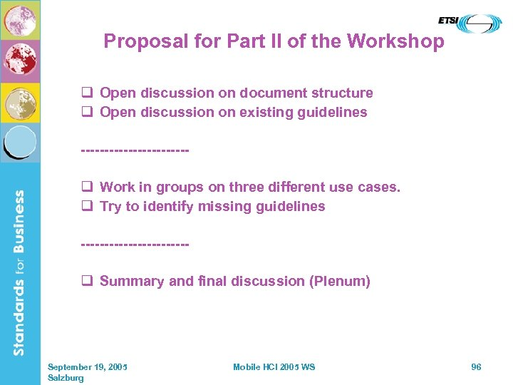 Proposal for Part II of the Workshop q Open discussion on document structure q