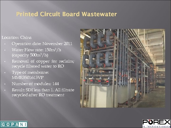Printed Circuit Board Wastewater Location: China • Operation date: November 2011 • Water Flow