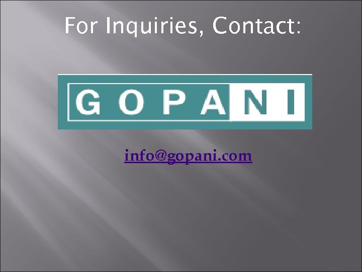 For Inquiries, Contact: info@gopani. com