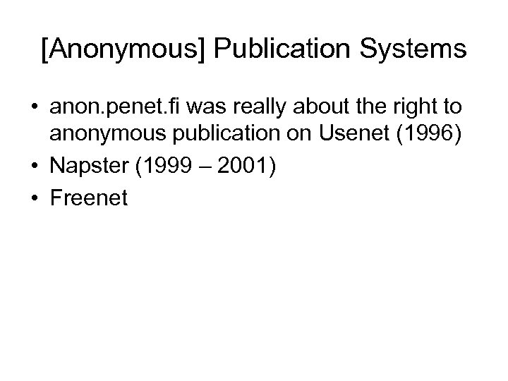 [Anonymous] Publication Systems • anon. penet. fi was really about the right to anonymous