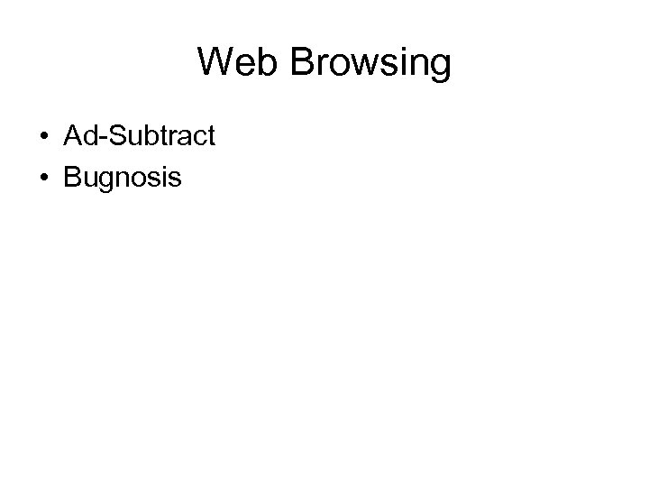 Web Browsing • Ad-Subtract • Bugnosis