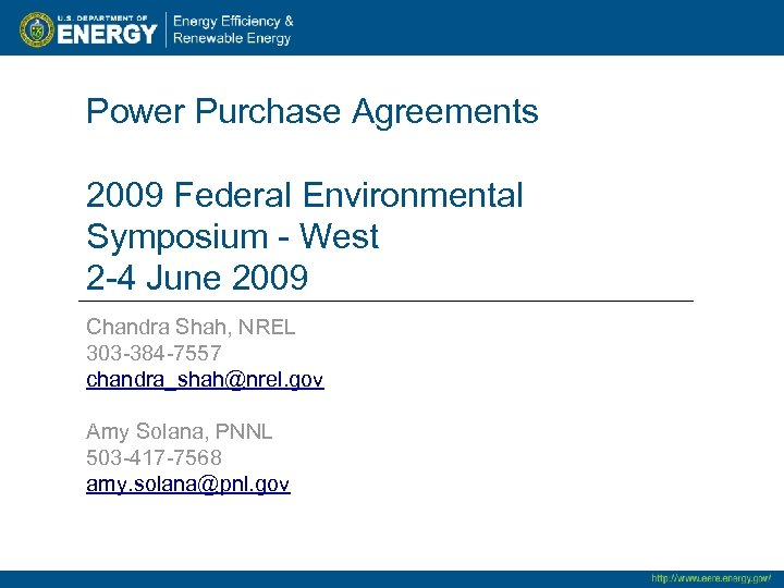 Power Purchase Agreements 2009 Federal Environmental Symposium - West 2 -4 June 2009 Chandra