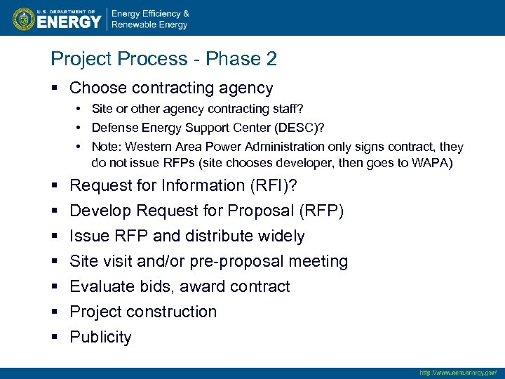Project Process - Phase 2 § Choose contracting agency • Site or other agency