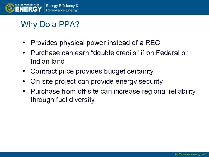 Why Do a PPA? • Provides physical power instead of a REC • Purchase