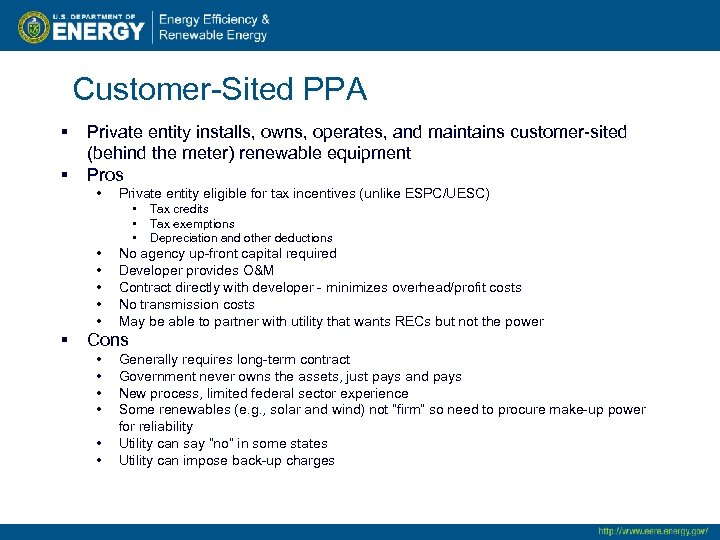 Customer-Sited PPA § § Private entity installs, owns, operates, and maintains customer-sited (behind the