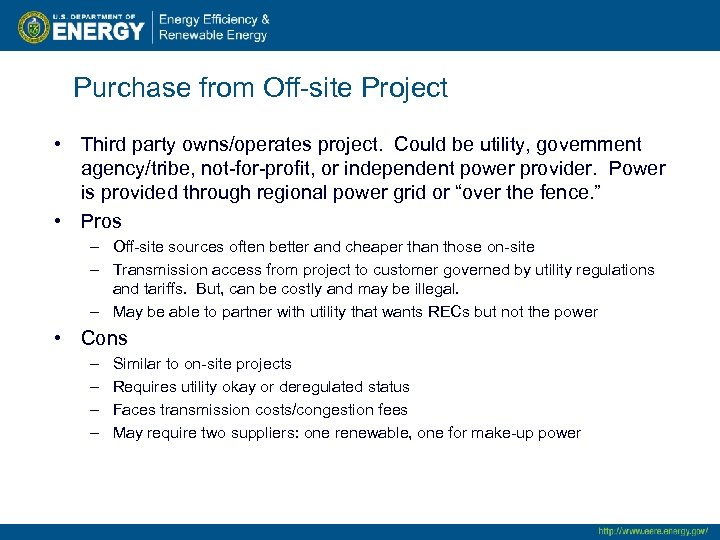 Purchase from Off-site Project • Third party owns/operates project. Could be utility, government agency/tribe,