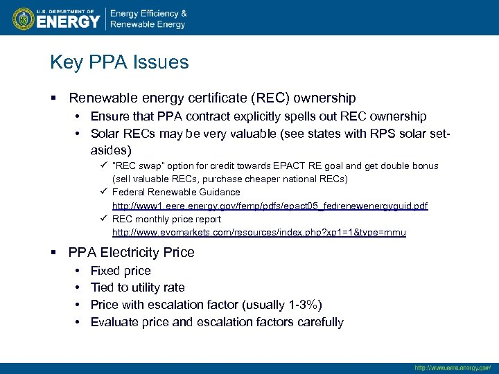 Key PPA Issues § Renewable energy certificate (REC) ownership • Ensure that PPA contract