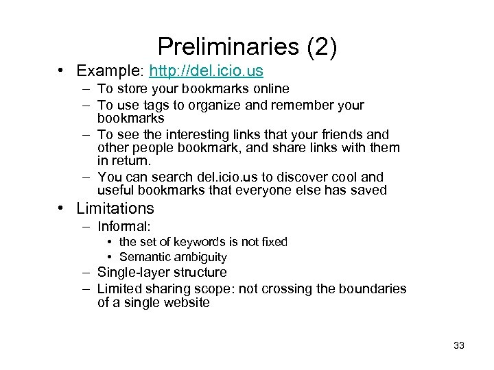 Preliminaries (2) • Example: http: //del. icio. us – To store your bookmarks online