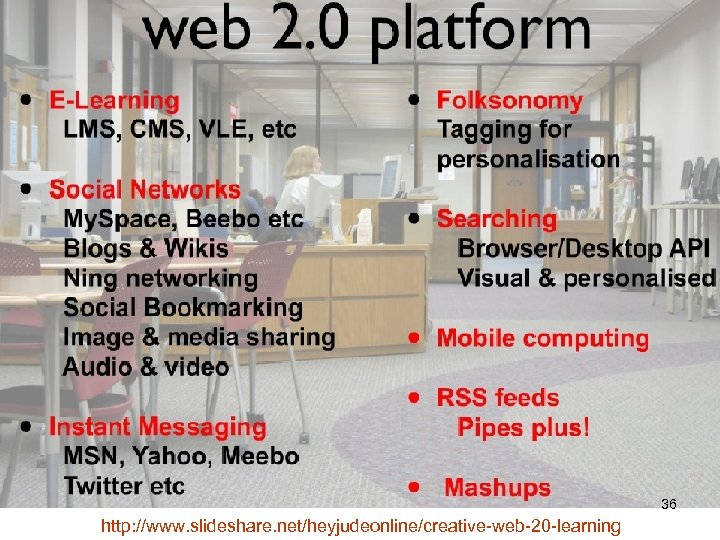 36 http: //www. slideshare. net/heyjudeonline/creative-web-20 -learning