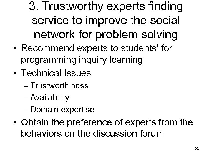3. Trustworthy experts finding service to improve the social network for problem solving •