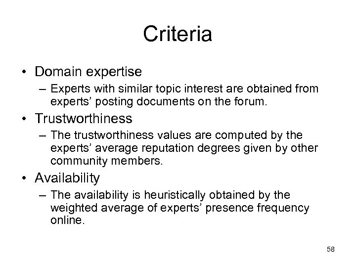Criteria • Domain expertise – Experts with similar topic interest are obtained from experts'