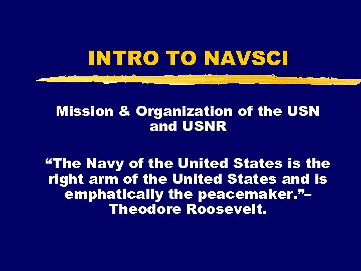 """INTRO TO NAVSCI Mission & Organization of the USN and USNR """"The Navy of"""