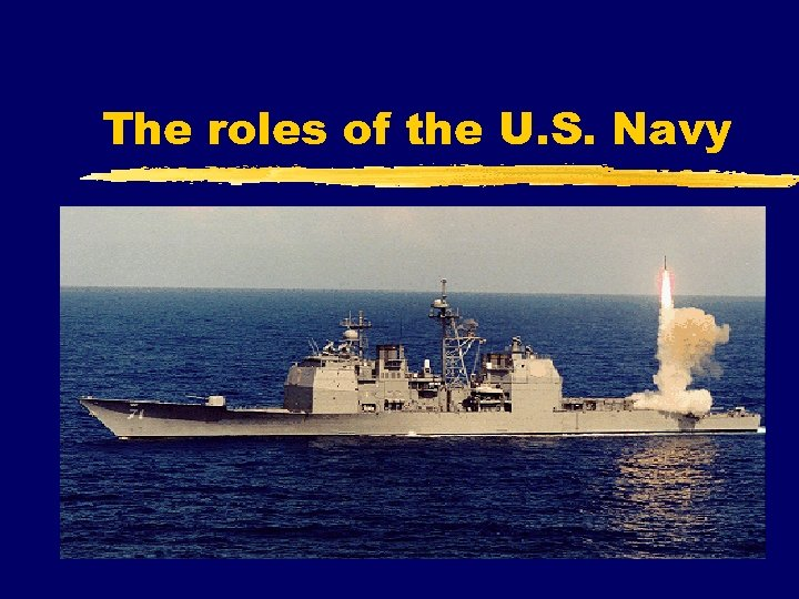 The roles of the U. S. Navy