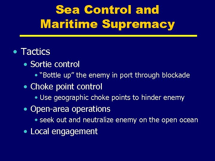 """Sea Control and Maritime Supremacy • Tactics • Sortie control • """"Bottle up"""" the"""