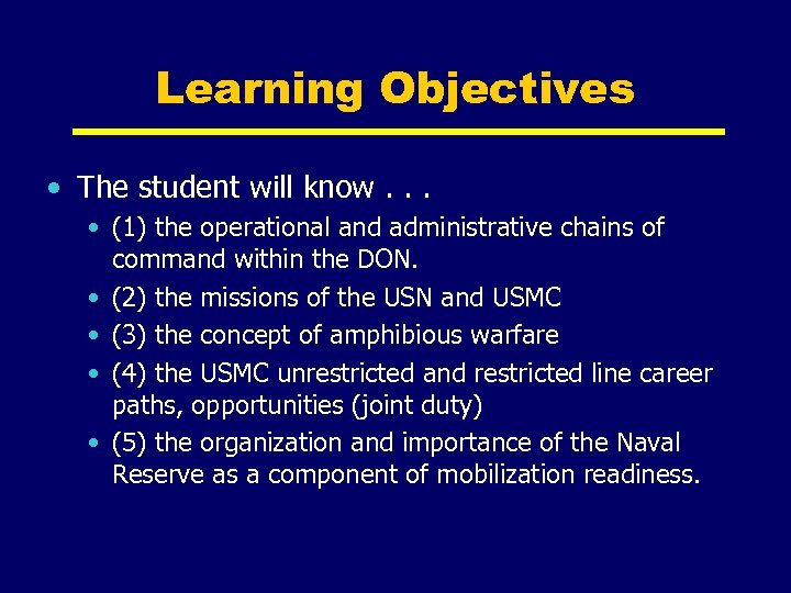 Learning Objectives • The student will know. . . • (1) the operational and