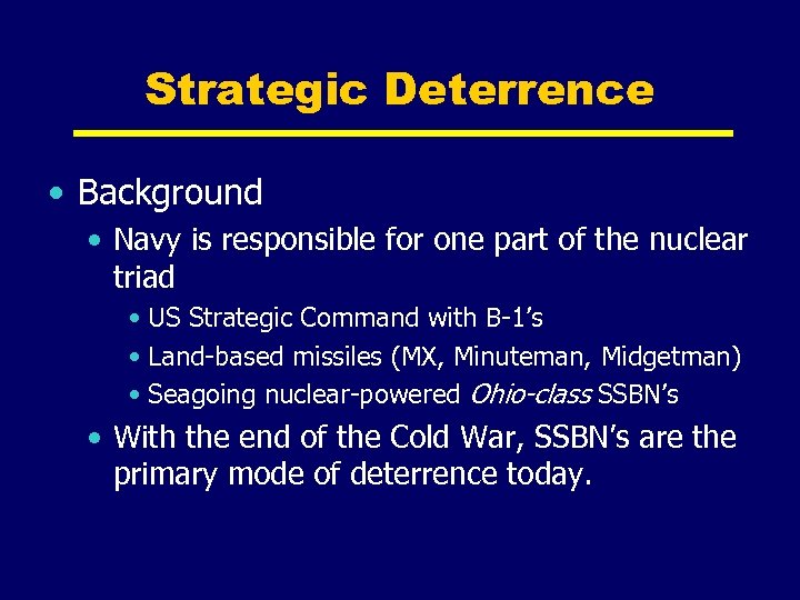 Strategic Deterrence • Background • Navy is responsible for one part of the nuclear