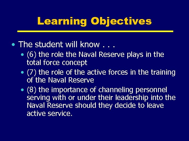 Learning Objectives • The student will know. . . • (6) the role the