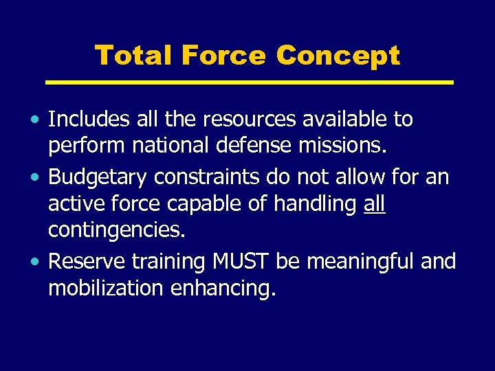 Total Force Concept • Includes all the resources available to perform national defense missions.