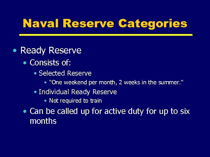"""Naval Reserve Categories • Ready Reserve • Consists of: • Selected Reserve • """"One"""