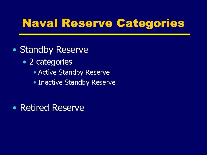 Naval Reserve Categories • Standby Reserve • 2 categories • Active Standby Reserve •