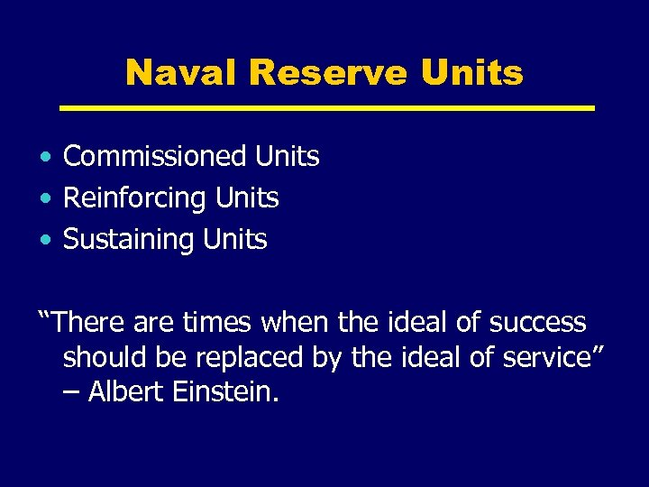 """Naval Reserve Units • Commissioned Units • Reinforcing Units • Sustaining Units """"There are"""