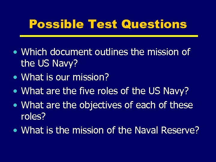 Possible Test Questions • Which document outlines the mission of the US Navy? •