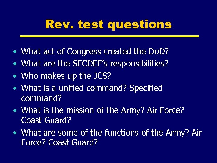 Rev. test questions • • What act of Congress created the Do. D? What