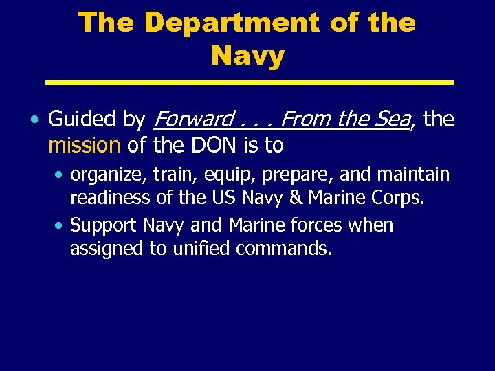 The Department of the Navy • Guided by Forward. . . From the Sea,