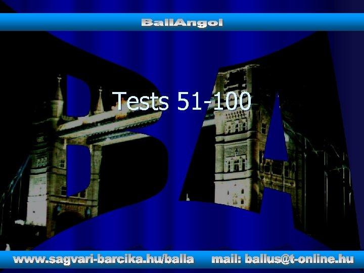 Tests 51 -100