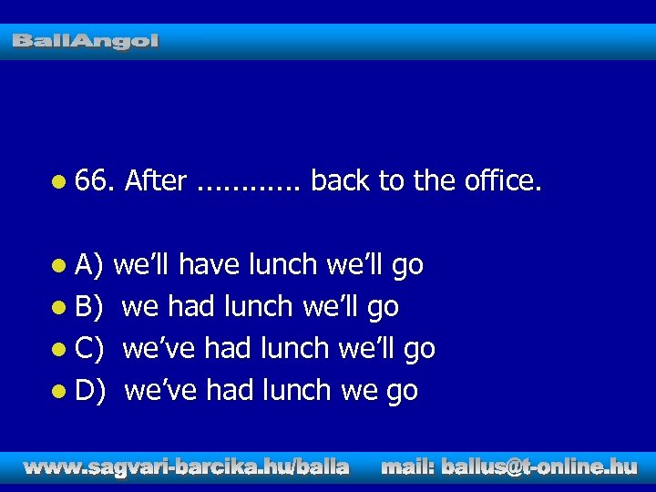 l 66. l A) After. . . back to the office. we'll have lunch