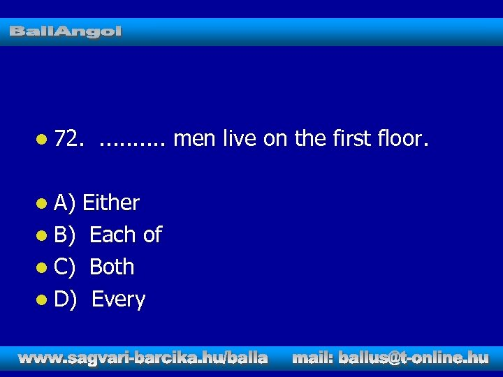 l 72. l A) . . men live on the first floor. Either l
