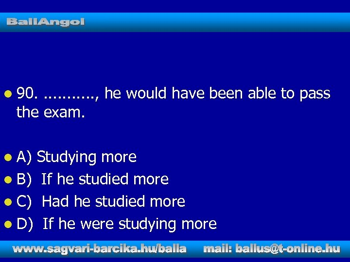 l 90. . . , he would have been able to pass the exam.