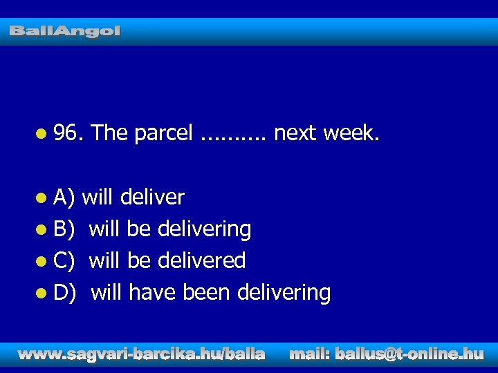 l 96. l A) The parcel. . next week. will deliver l B) will