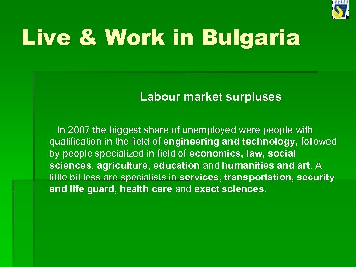 Live & Work in Bulgaria Labour market surpluses In 2007 the biggest share of