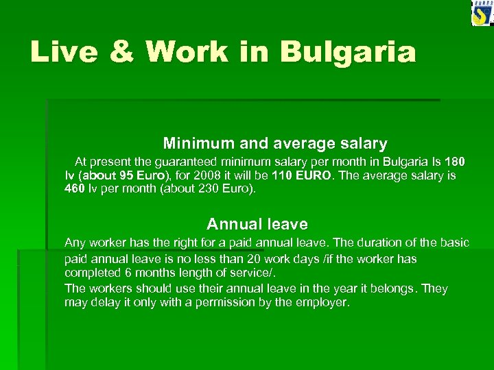 Live & Work in Bulgaria Minimum and average salary At present the guaranteed minimum
