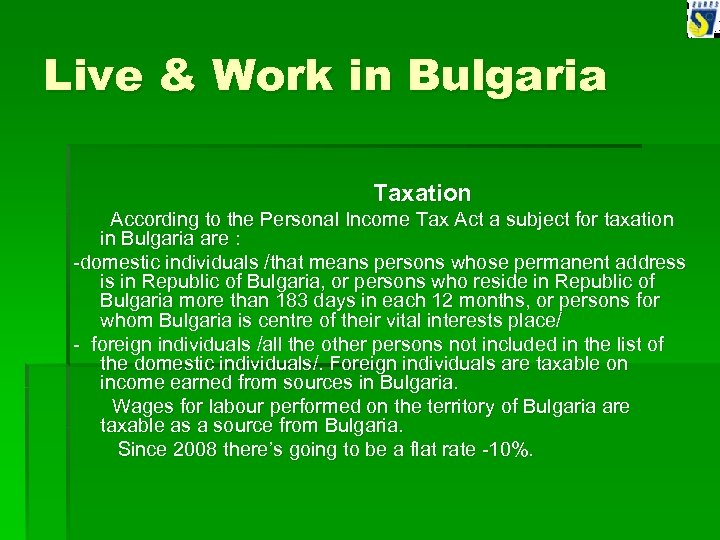 Live & Work in Bulgaria Taxation According to the Personal Income Tax Act a