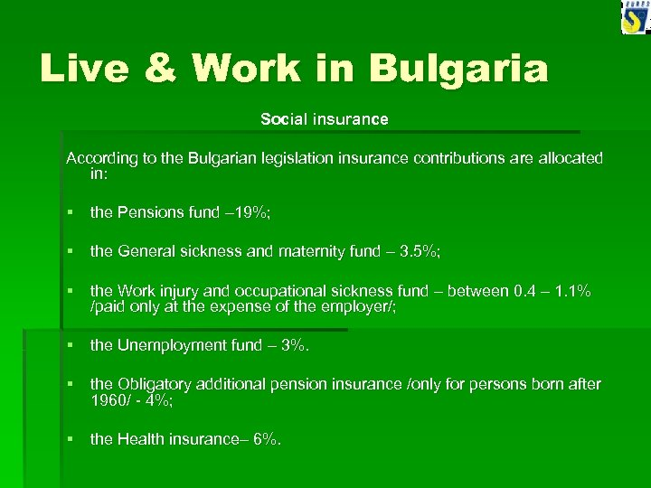 Live & Work in Bulgaria Social insurance According to the Bulgarian legislation insurance contributions