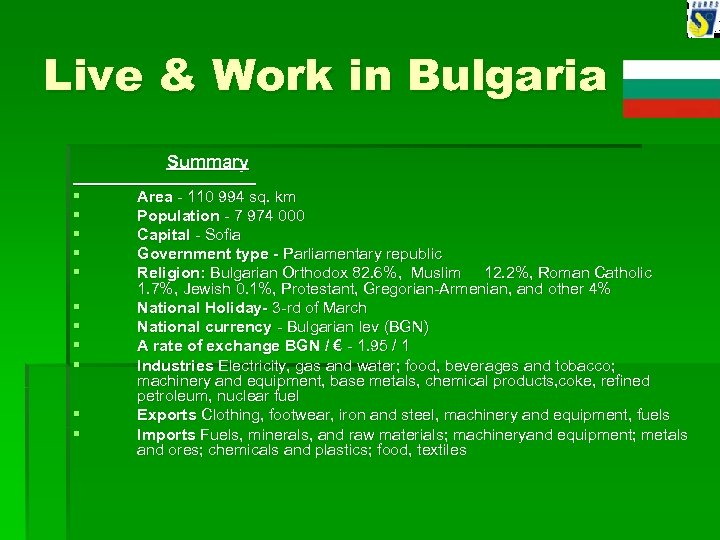Live & Work in Bulgaria Summary § § § Area - 110 994 sq.